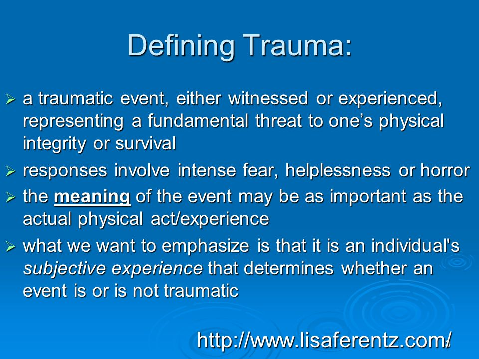 4 Key Component of Trauma Is the experience of loss.