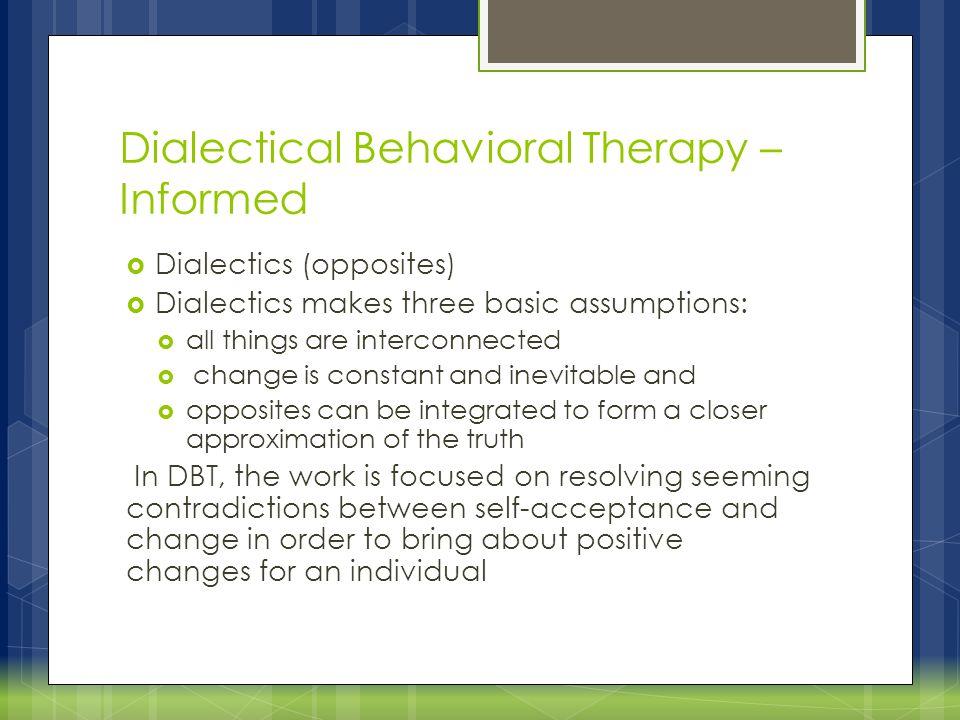 DBT – Informed Skills - Self Regulation - Mindfulness - Interpersonal Relationship Skills - Distress Tolerance Skills