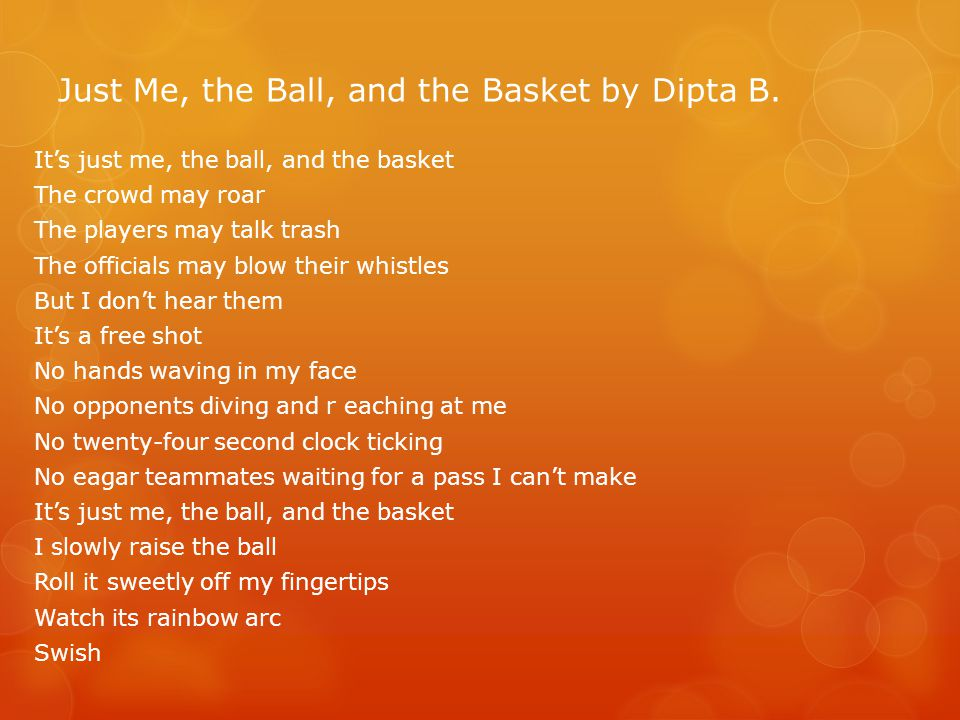 Just Me, the Ball, and the Basket by Dipta B.