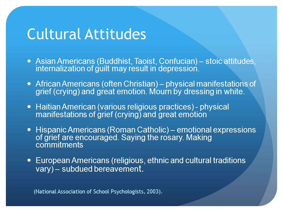 Multicultural Considerations Grieving is a personal process PSCs must examine values, beliefs, and biases Religion is an essential part of culture Religion may or may not provide a forum for grief