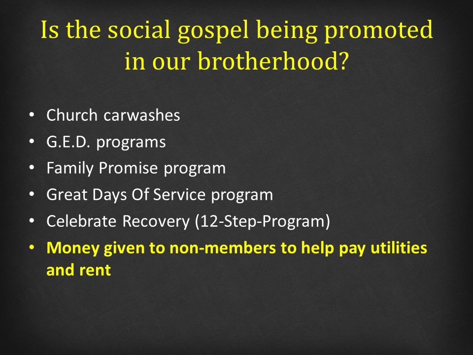 Is the social gospel being promoted in our brotherhood.
