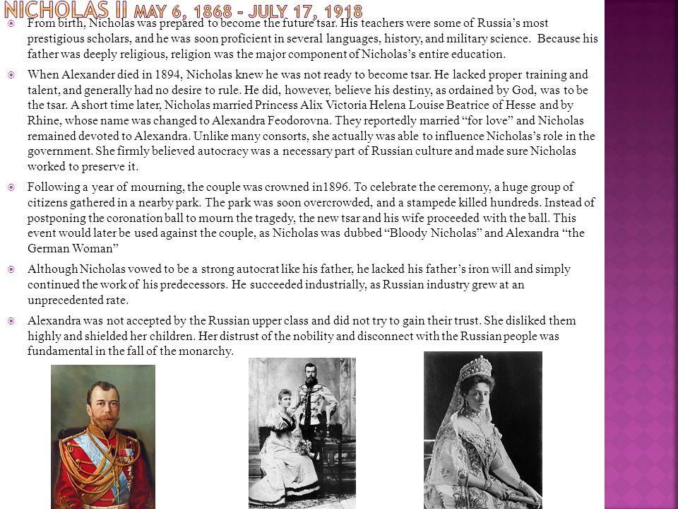  From birth, Nicholas was prepared to become the future tsar.