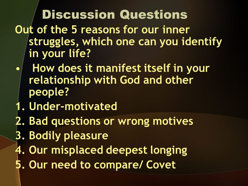 Discussion Questions How can our view of other people reveal our need to justify ourselves.
