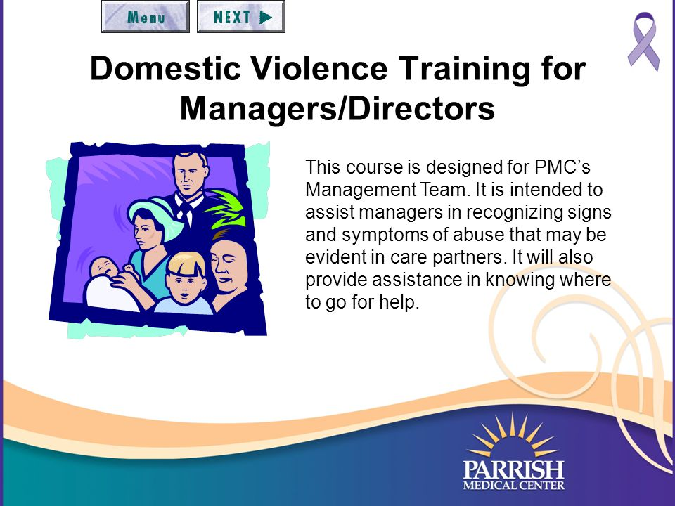 Domestic Violence Training for Managers/Directors This course is designed for PMC's Management Team.