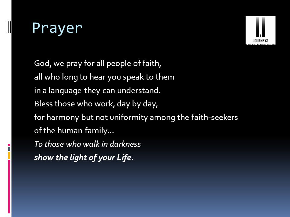 Prayer God, we pray for all people with power or influence to change the way the world is.