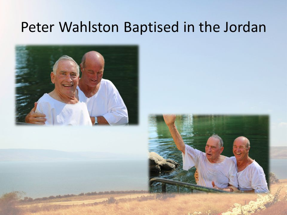 Peter Wahlston Baptised in the Jordan