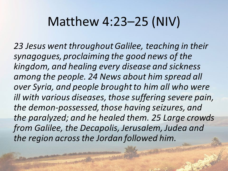Matthew 5:1–2 (NIV) Introduction to the Sermon on the Mount 5 Now when Jesus saw the crowds, he went up on a mountainside and sat down.