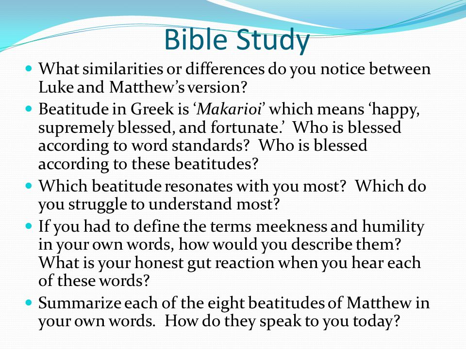 Bible Study What similarities or differences do you notice between Luke and Matthew's version.