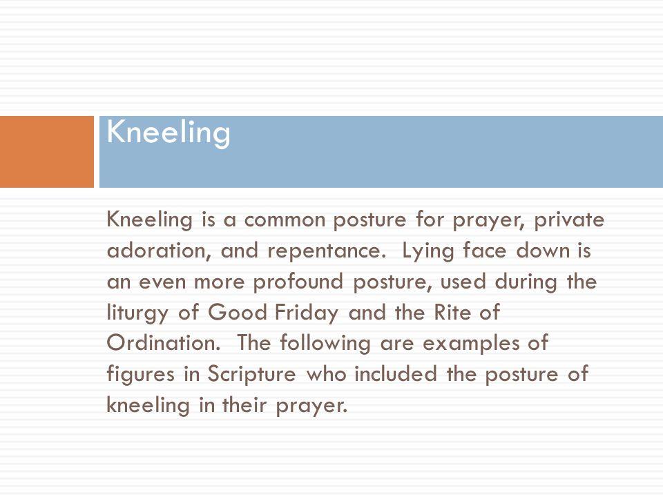 Examples of Kneeling in Scripture.