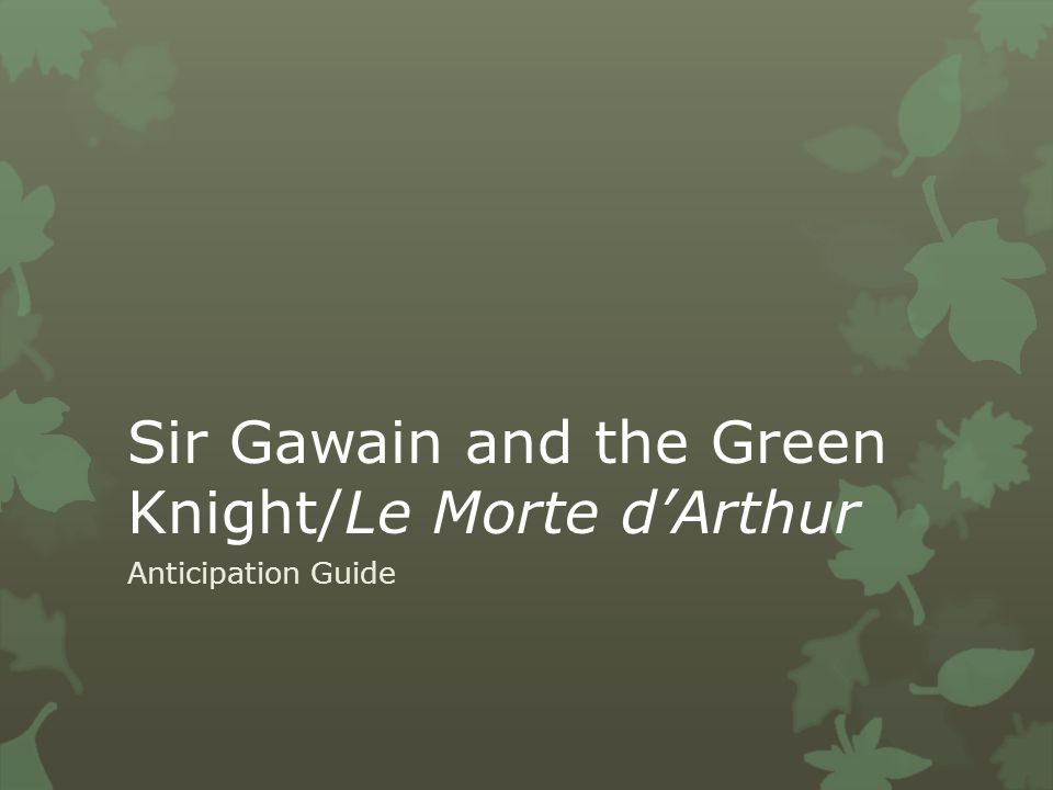 Sir Gawain and the Green Knight/Le Morte d'Arthur Anticipation Guide