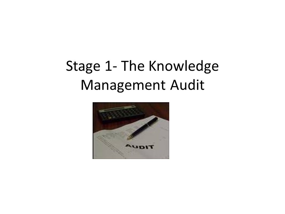 Stage 1- The Knowledge Management Audit