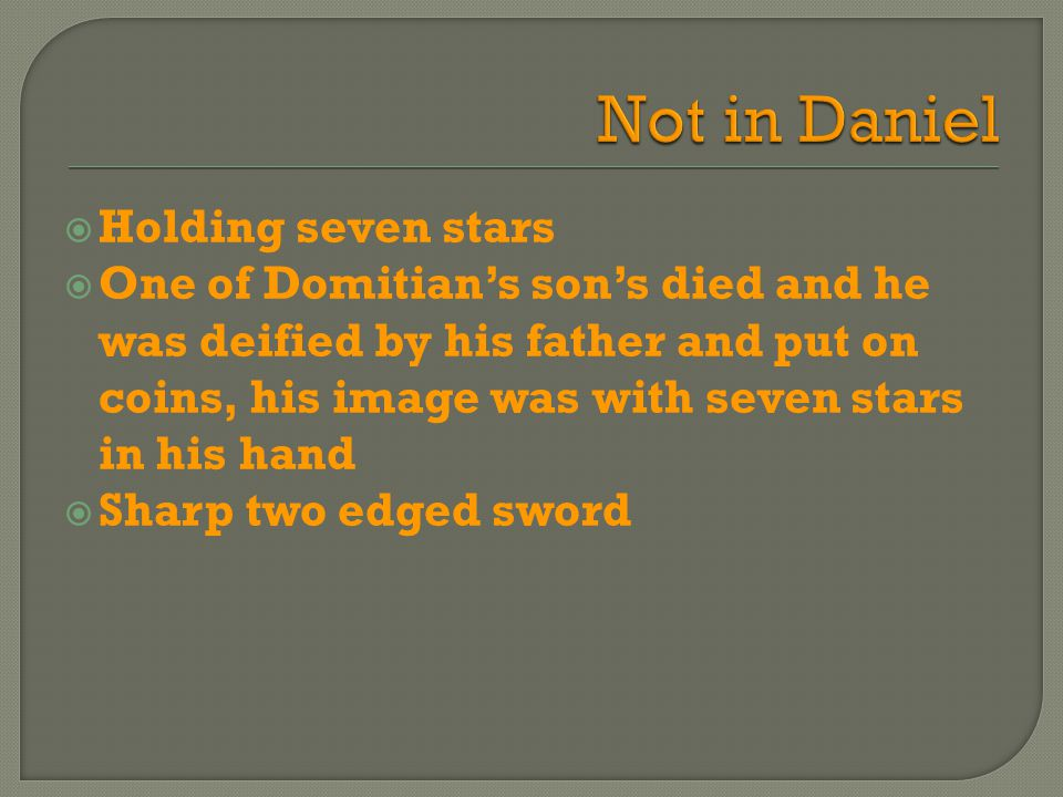  Holding seven stars  One of Domitian's son's died and he was deified by his father and put on coins, his image was with seven stars in his hand  Sharp two edged sword