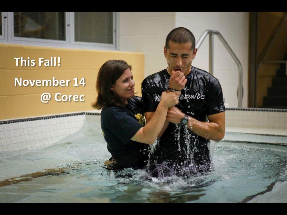 This Fall! November 14 @ Corec This Fall! November 14 @ Corec