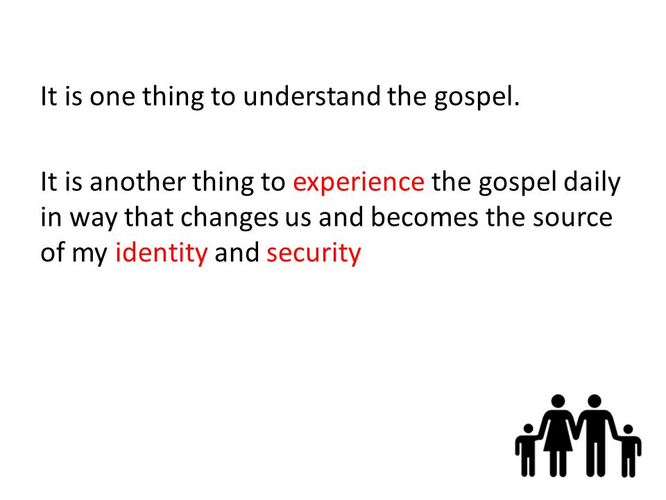 It is one thing to understand the gospel.