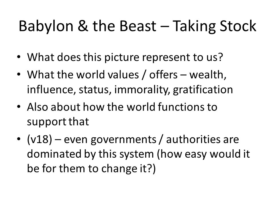 Babylon & the Beast – Taking Stock What does this picture represent to us.