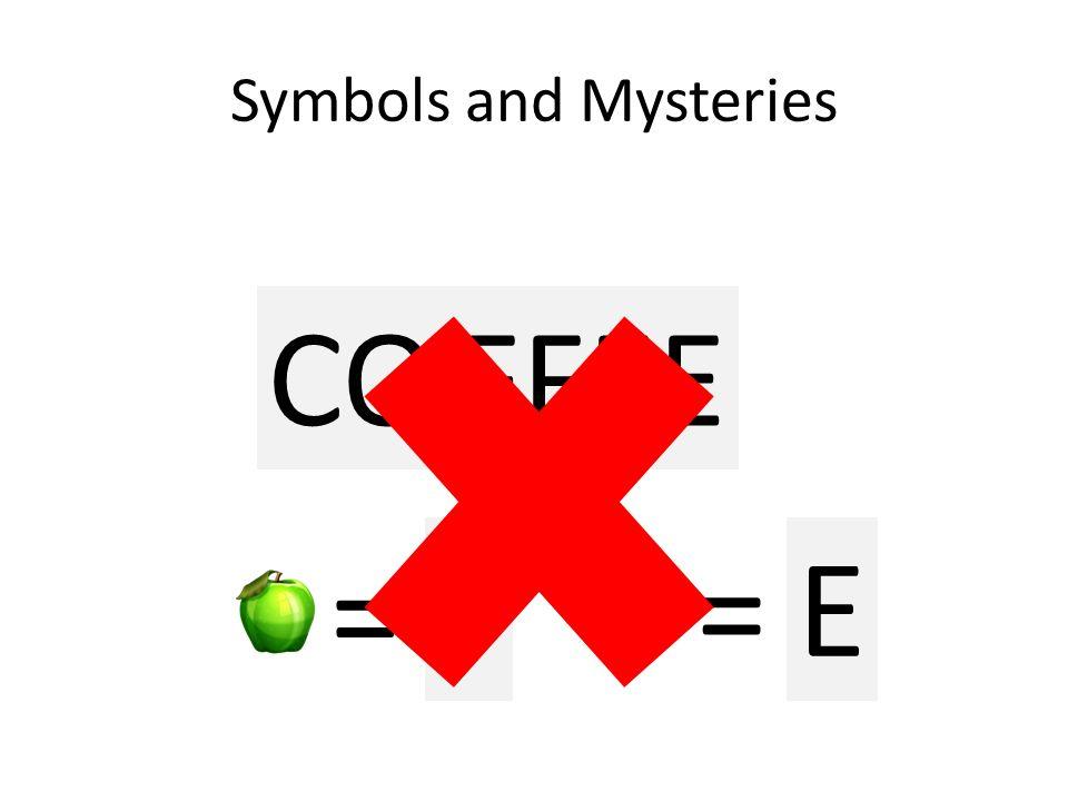Symbols and Mysteries COFFEE = ? F E