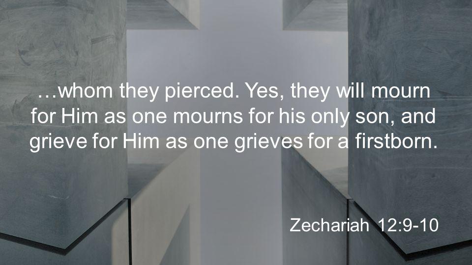 …whom they pierced.