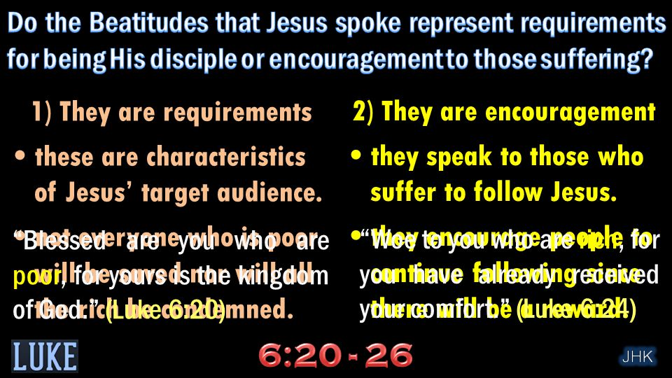 1) They are requirements these are characteristics of Jesus' target audience.