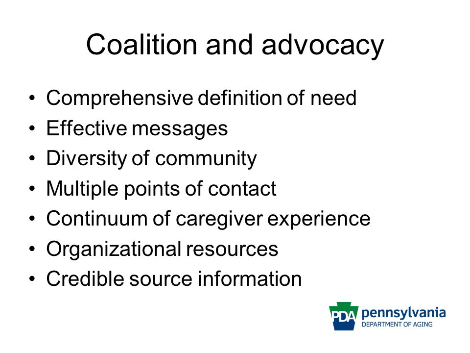 Coalition and advocacy Comprehensive definition of need Effective messages Diversity of community Multiple points of contact Continuum of caregiver ex