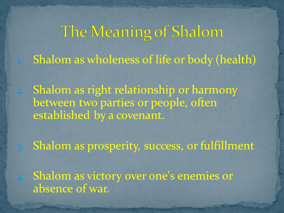 1. Shalom as wholeness of life or body (health) 2.