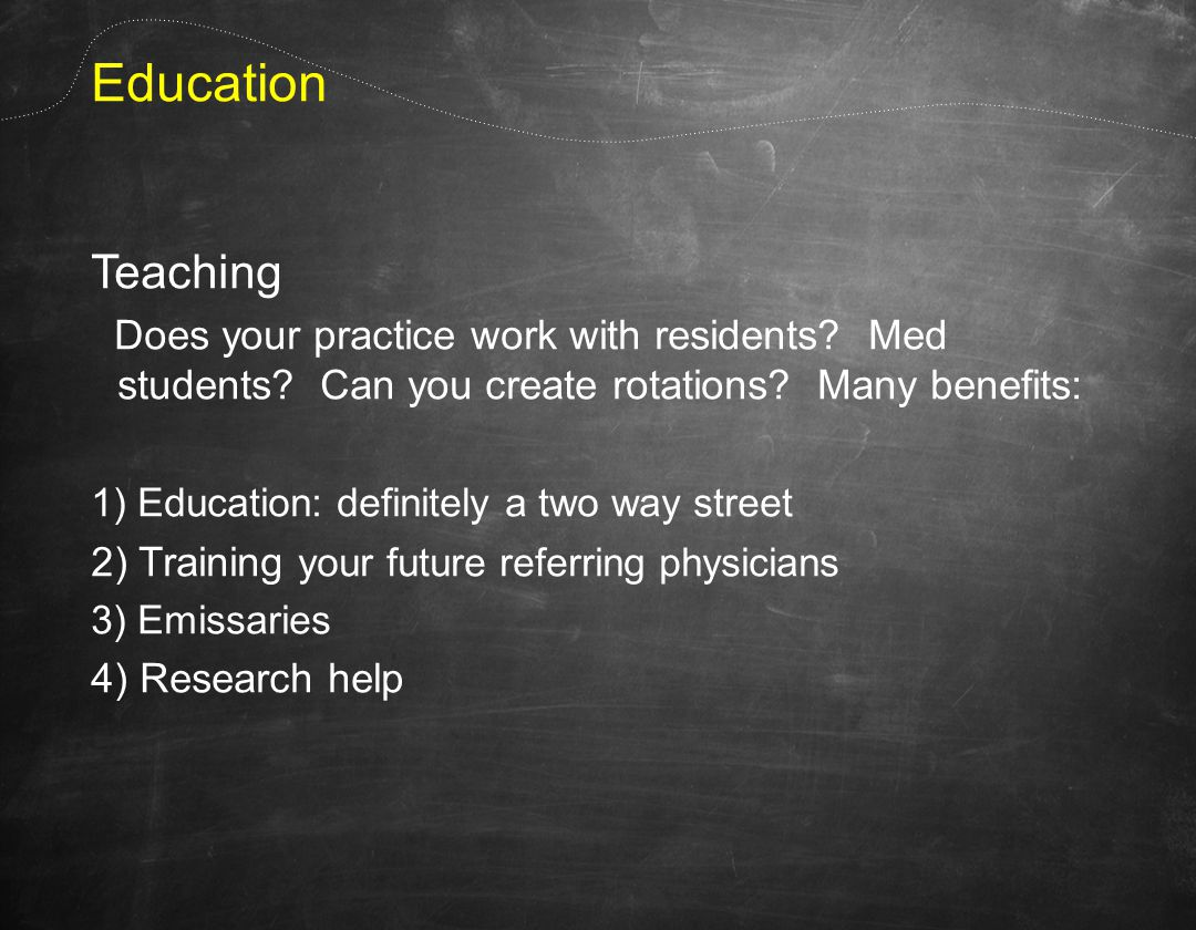 Education Teaching Does your practice work with residents.