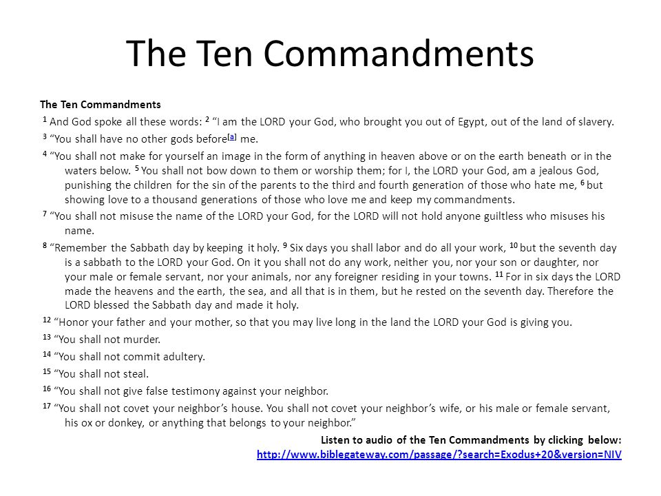 The Ten Commandments 1 And God spoke all these words: 2 I am the LORD your God, who brought you out of Egypt, out of the land of slavery.