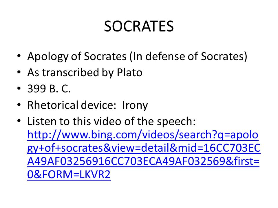 SOCRATES Apology of Socrates (In defense of Socrates) As transcribed by Plato 399 B.