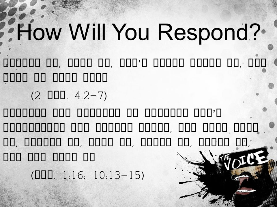 How Will You Respond? Ignore it, deny it, don ' t think about it, and hope it goes away (2 Tim. 4:2-7) Advance the Kingdom by getting God ' s revelati