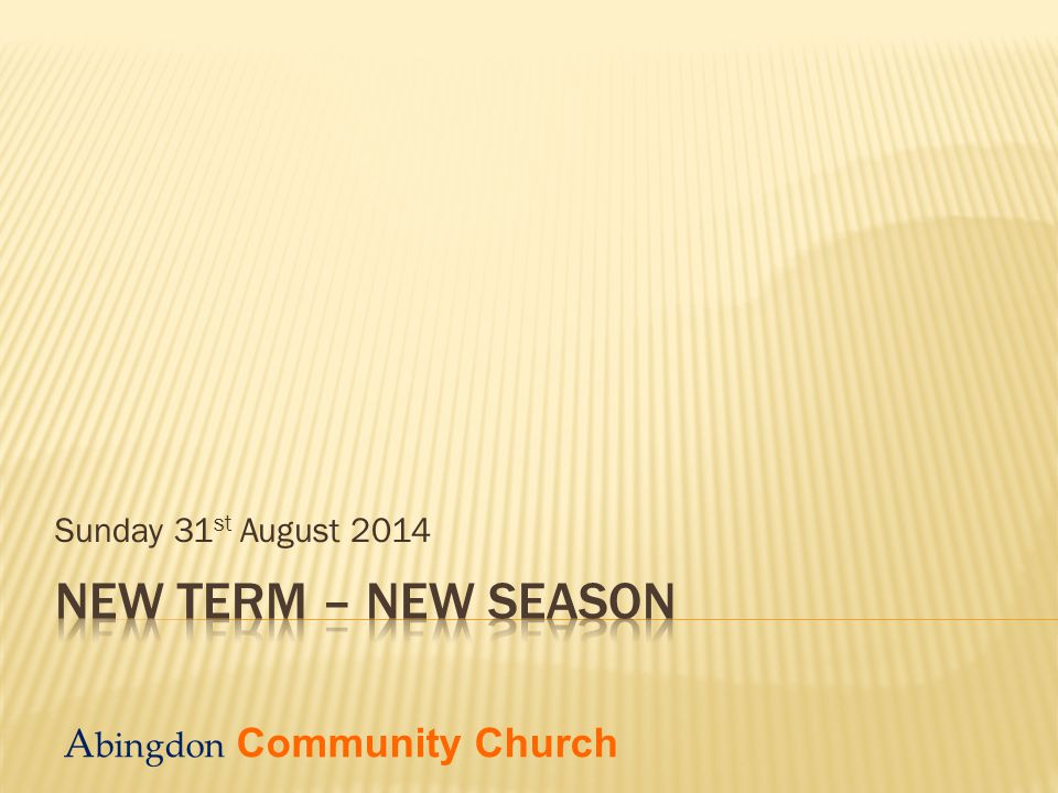  New season of Impact – fresh call to community  New season of Intimacy – captivated by Christ Prophetic word from Mike Beaumont, May 2014 :  God says he is restoring the importance of Abingdon (used to be a significant town in region: religious life and political/social life).