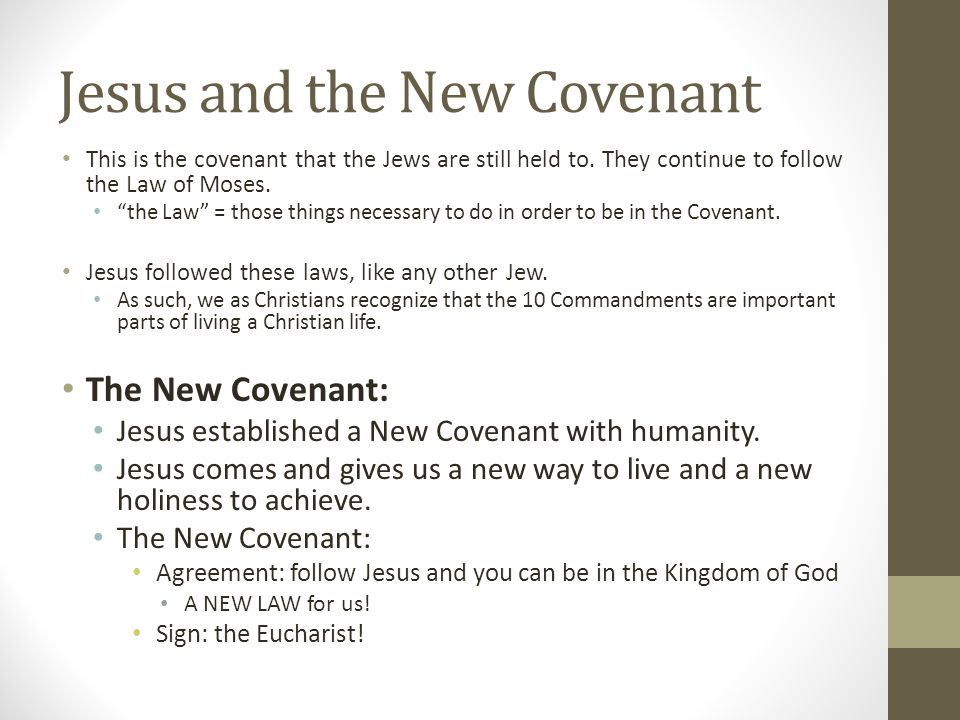 The New Covenant The New Law: The GREAT Commandment Love the Lord your God with all your heart, mind, and soul; love your neighbor as yourself.
