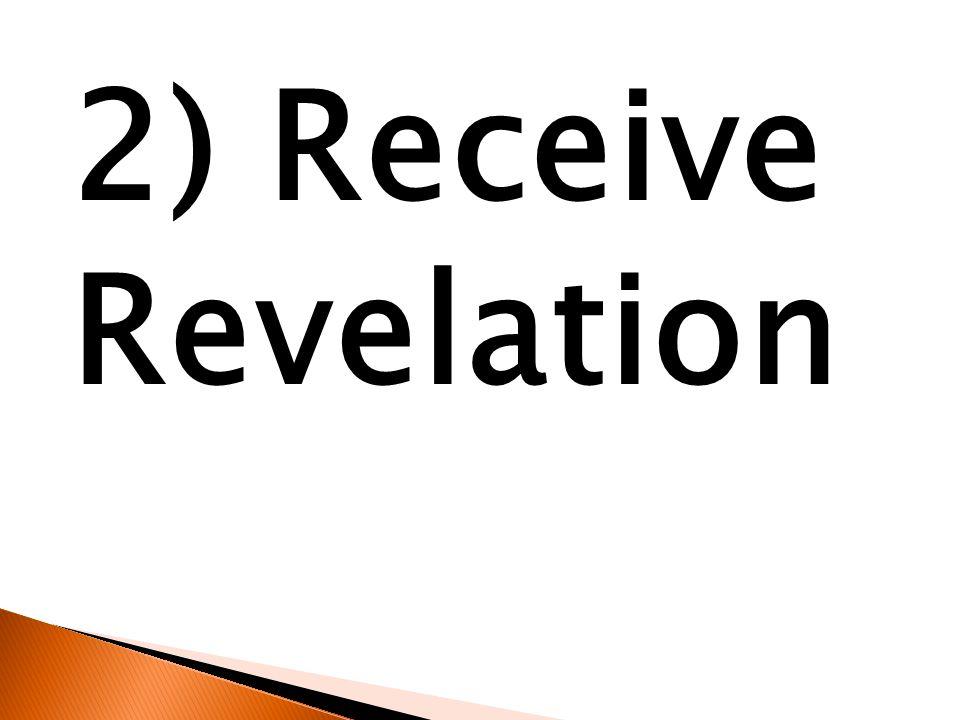 2) Receive Revelation