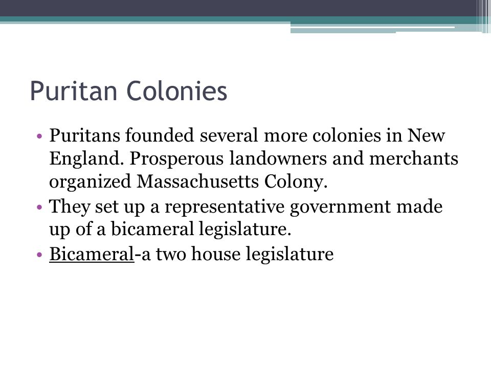 Puritan Colonies Puritans founded several more colonies in New England.