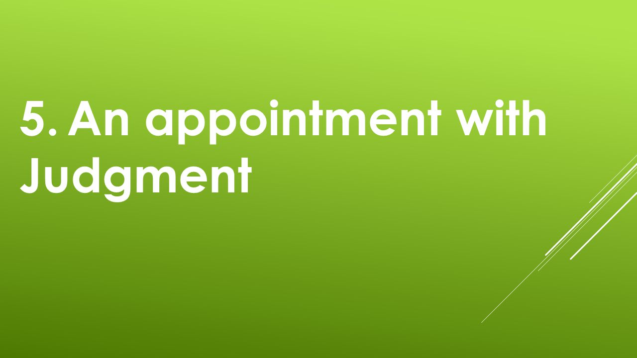 5.An appointment with Judgment