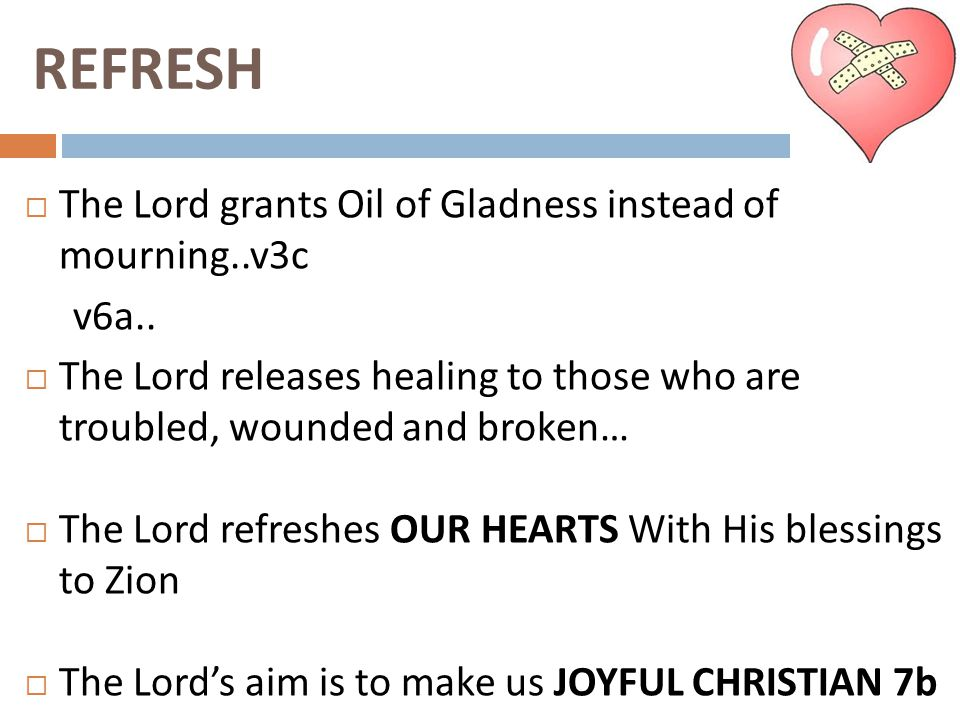 REVIVE  The Lord grants garment of praise instead of spirit of fainting…v3c  The Lord fills our mouths with praise and worship….