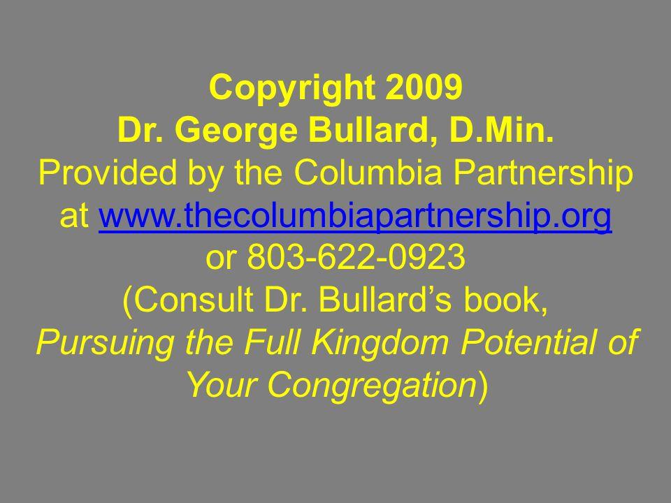Copyright 2009 Dr. George Bullard, D.Min.