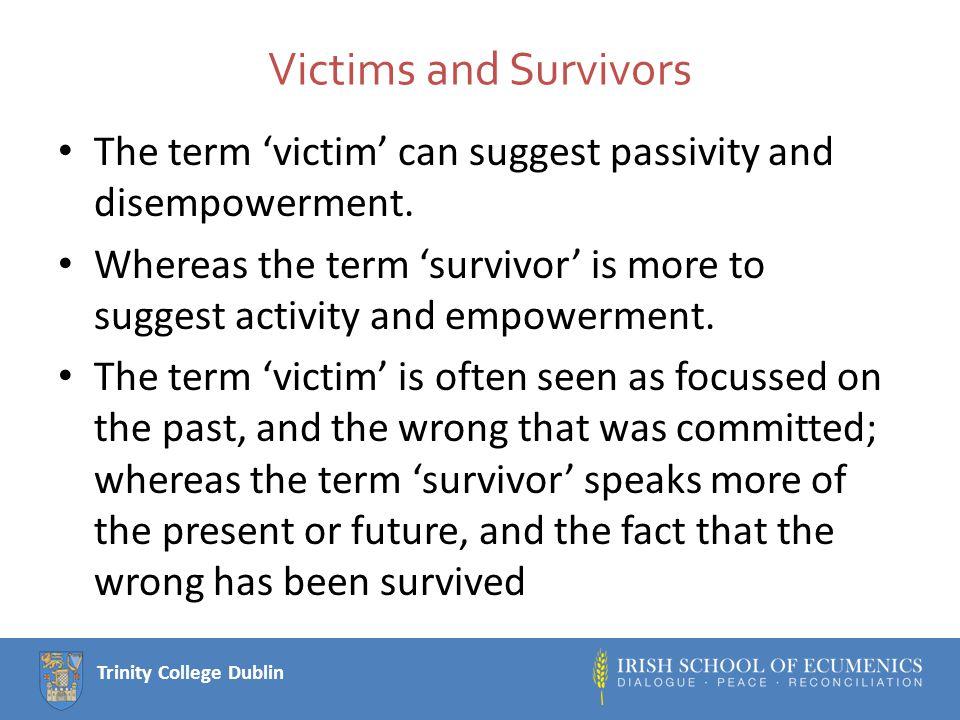 Trinity College Dublin Victims and Survivors as potentially distinct.