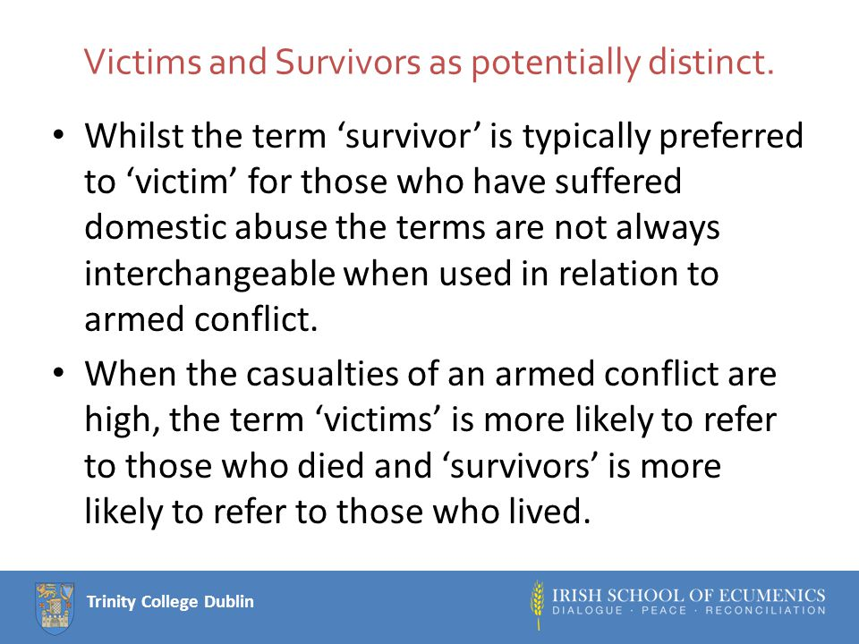 Trinity College Dublin Victims and Survivors as potentially distinct.