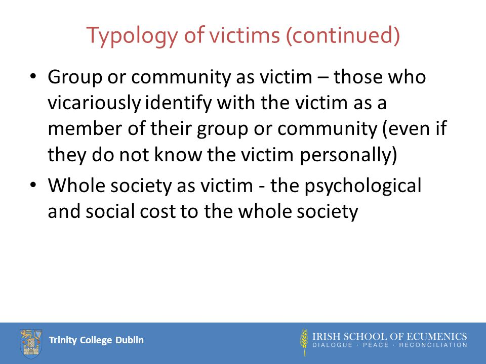 Trinity College Dublin A hierarchy of victimhood.