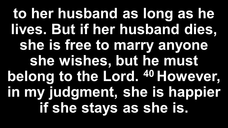 to her husband as long as he lives.