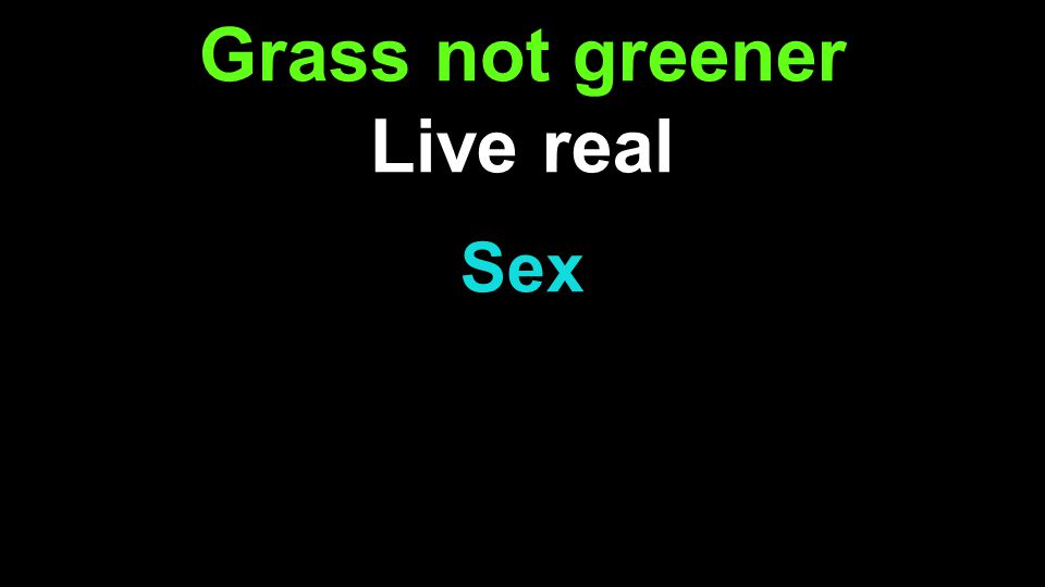 Grass not greener Live real Sex s