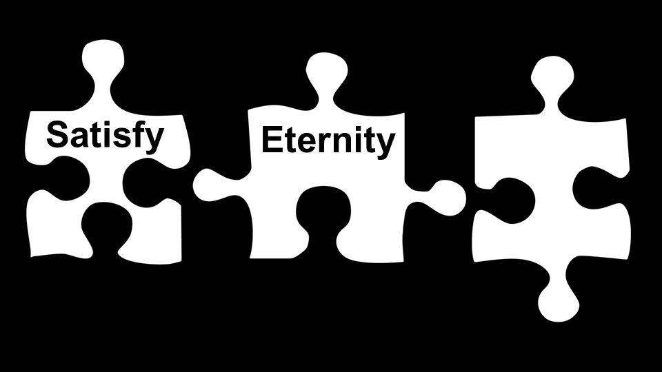 Satisfy Eternity Service DISPLAY
