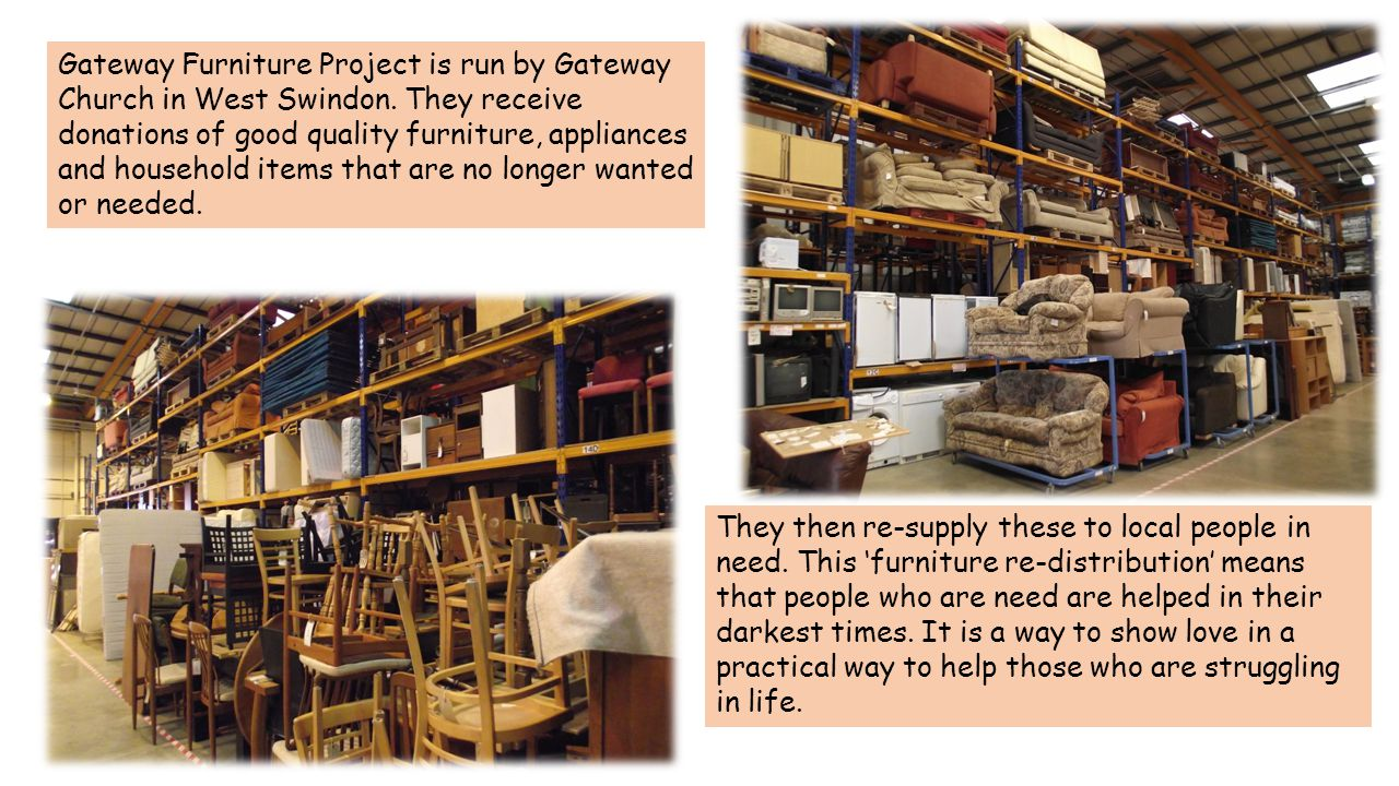 Gateway Furniture Project is run by Gateway Church in West Swindon.