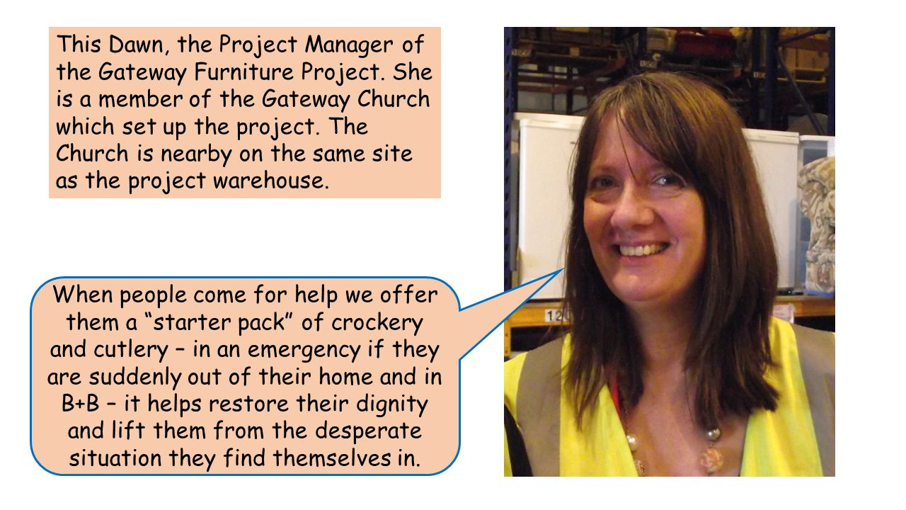 This Dawn, the Project Manager of the Gateway Furniture Project.