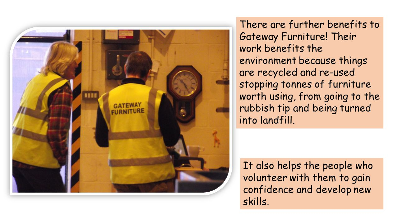 There are further benefits to Gateway Furniture.