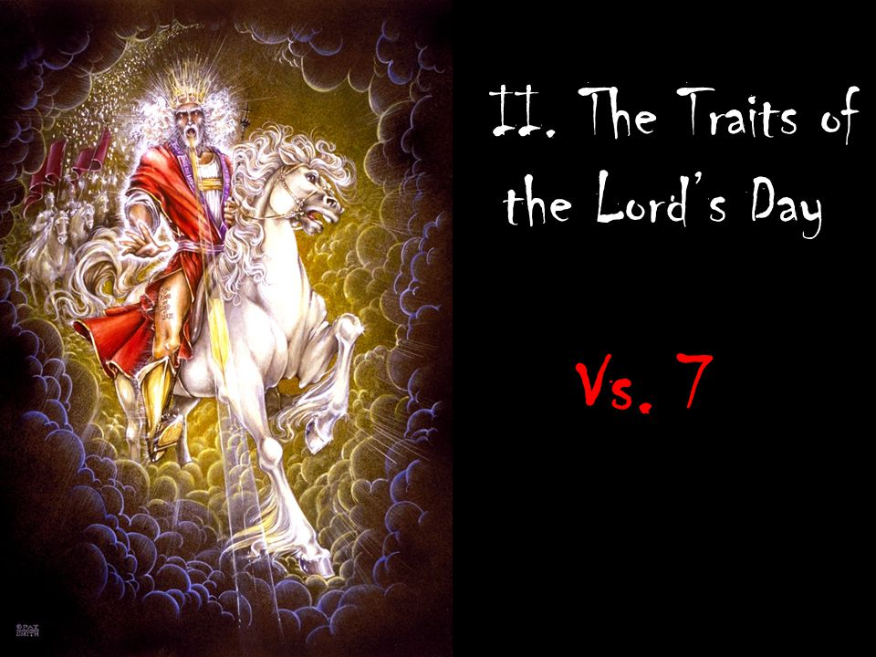 II. The Traits of the Lord's Day Vs. 7