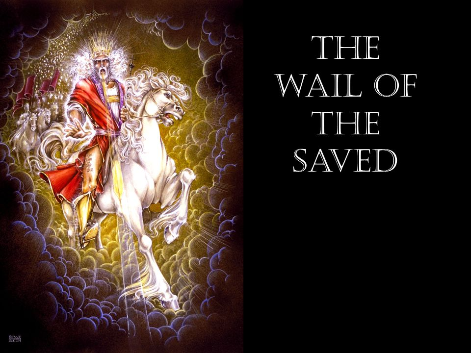 The wail of the saved