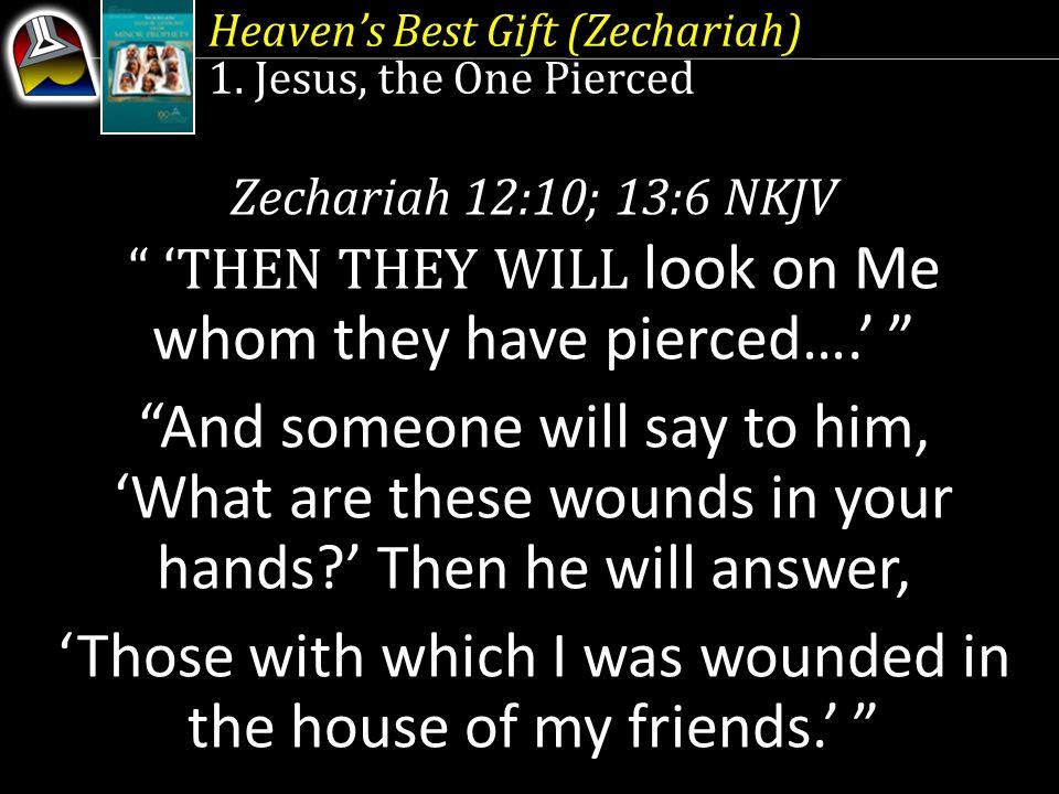 Heaven's Best Gift (Zechariah) 1.