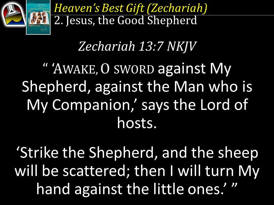 Heaven's Best Gift (Zechariah) 2.