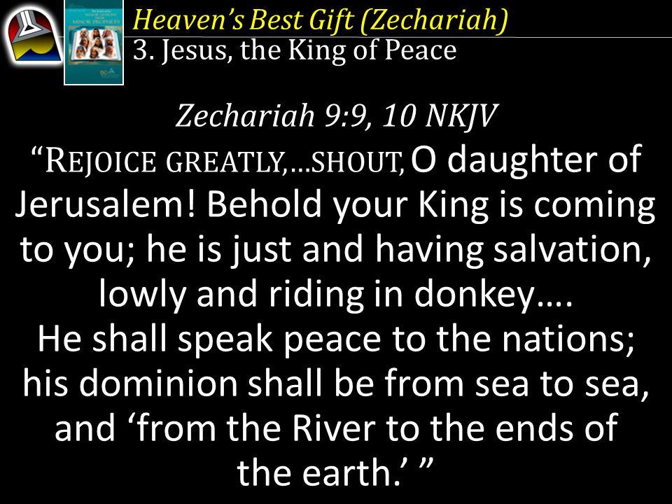 Heaven's Best Gift (Zechariah) 3.
