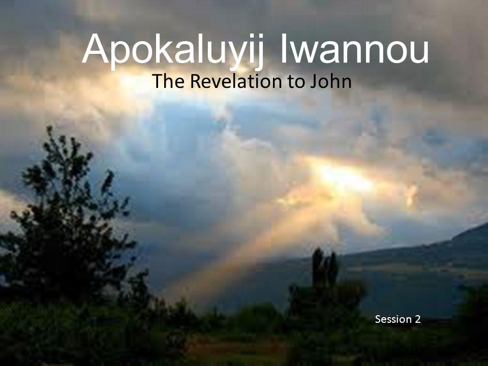 Apokaluyij Iwannou The Revelation to John Session 2